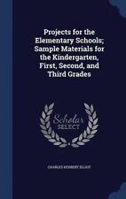 Projects for the Elementary Schools; Sample Materials for the Kindergarten, Firs