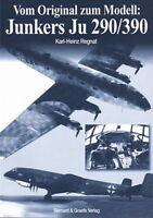 Vom Original zum Modell Junkers Ju 290/390 Flugzeug-Modellbau/Pläne/Bilder/Fotos
