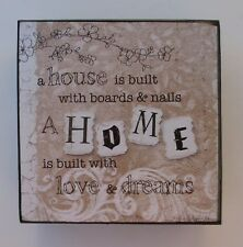 B A house is built with Boards and nails Home built with love dreams BOX SIGN