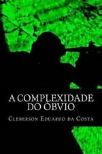 A Complexidade Do óbvio by cleberson da costa (2012, Paperback, Large Type)