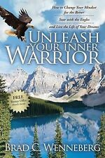 Unleash Your Inner Warrior: How to Change Your Mindset for the Better, Soar with