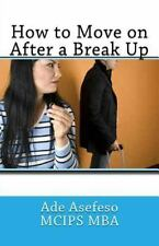 Divorce: How to Move on after a Break Up by Ade Asefeso MCIPS MBA (2014,...