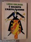 E GRADITO L ABITO SCURO Luca Goldoni Mondadori 1974 libro romanzo narrativa di