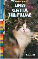 Una gatta sul fiume - Lucy Daniels - Libro nuovo in offerta!