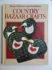 Country Bazaar Crafts by Better Homes and Gardens (1990, Hardcover )