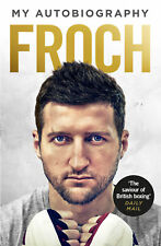 Carl Froch - Froch: My Autobiography (Paperback) 9780091960377