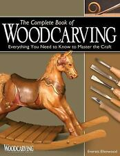 The Complete Book of Woodcarving : Everything You Need to Know to Master the...