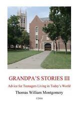 Grandpa's Stories: Grandpa's Stories III : Advice for Teenagers Living in...