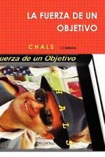La Fuerza de un Objetivo by C H A L S (2012, Paperback)