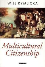 Multicultural Citizenship: A Liberal Theory of Minority Rights Oxford Political