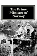 The Prime Minister of Norway by Bruce Piercey (2011, Paperback)