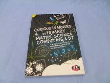 Curious Learners in Primary Maths, Science, Computing and DT by Cross, Alan, Bo