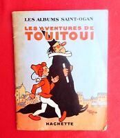 SAINT-OGAN. Les aventures de Touitoui - Hachette 1935. Broché EO
