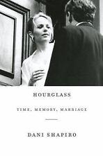 Hourglass: Time, Memory, Marriage, Shapiro, Dani, Good Book