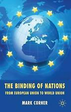 The Binding of Nations: From European Union to World Union, Very Good, Corner, M