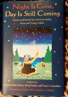 NIGHT IS GONE, DAY IS STILL COMING  NATIVE AMERICAN STORIES & POEMS 1ST EDITION