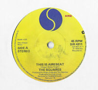 """THE SQUARES * THIS IS AIREBEAT * 7"""" SINGLE SIRE SIR 4011 PLAYS GREAT"""