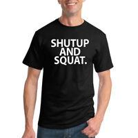 Shut Up And Squat Mens Gym T Shirt Workout Tee
