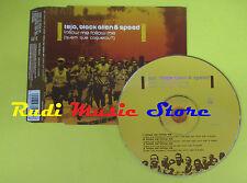 CD Singolo TEJO BLACK ALIEN & SPEED Follow me 2004 MR BONGO no lp mc dvd (S12)