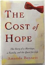 The Cost of Hope: Story of a Marriage Family and the Quest for Life by A Bennett