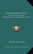 Adansonia V5-6: Recueil Periodique D'Observations Botaniques (1855) (French Edit