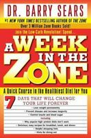 A Week In The Zone: A Quick Course In The Healthiest Diet For You: By Barry S...
