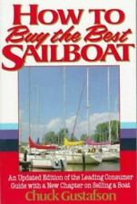 How to Buy the Best Sailboat: An Updated Edition of the Leading Consumer Guide W