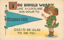 Chippewa Falls WI You Should Worry Like A Clock~Run Down Here~Sunflower Hat 1913