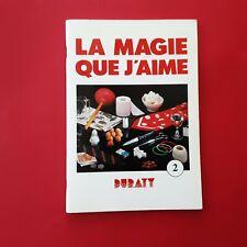 LIVRE DE MAGIE LA MAGIE QUE J'AIME 2 DURATY 1990 48 PAGES ÉTAT CORRECT