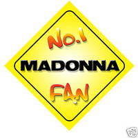No.1 Madonna Fan Car/Door/Window Hanger/Sign