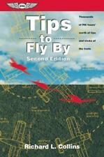 Tips to Fly By: Thousands of PIC hours' worth of tips and tricks of the trade (