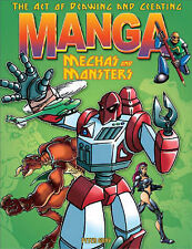 The Art of Drawing and Creating Manga Mechas and Monsters (Art of Drawing & Crea