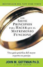Los Siete Principios Para Hacer Que el Matrimonio Funcione = The Seven Principle