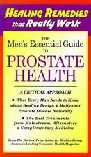 The Men's Essential Guide to Prostate Health (Healing Remedies That Really Work)