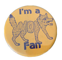 """Cool Yellow/Gold I'm A Wolf Fan Fan hard to find 3.5"""" button"""