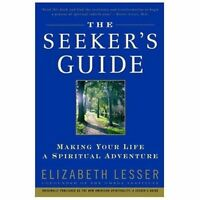 The Seeker's Guide [previously published as The New American Spirituality] , Les