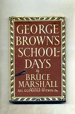 Bruce Marshall # GEORGE BROWN'S SCHOOLDAYS # Constable 1946