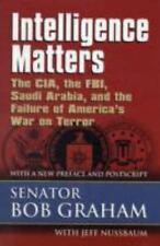 Intelligence Matters: The CIA, the FBI, Saudi Arabia, and the Failure of
