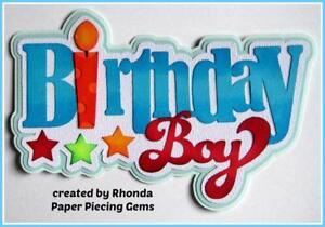 BIRTHDAY BOY TITLE party  scrapbook premade paper piecing by Rhonda