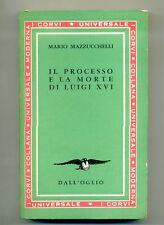 Mazzucchelli IL PROCESSO E LA MORTE DI LUIGI XVI Dall'Oglio I Corvi n.91 Libro