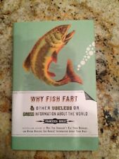 Why Fish Fart and Other Useless or Gross Informati