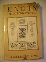 Knots Useful & Ornamental George Russell Shaw Illustrated 1960 GC Box75B