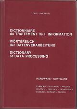AMKREUTZ / Dictionnaire du traitement de l'information Français Allemand Anglais