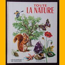 TOUTE LA NATURE Pierre Probst Encyclopédie en couleurs Hachette 1965