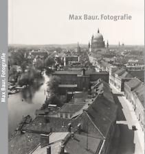 Max Baur. Fotografie. Ausstellungskatalog Potsdam, ein Paradies für meine Kamera