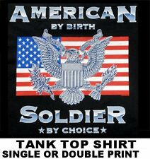 BORN UNITED STATES OF AMERICA SOLDIER BY CHOICE FLAG EAGLE TANK TOP T-SHIRT W612