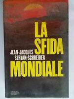 La sfida mondialeServan Schreiber jean jacquesMondadoripolitica gruppo parigi