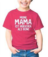 Kinder T-Shirt  Meine Mama ist hübscher als deine Spruch lustig Geschenk für