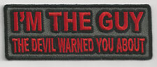 I'M THE GUY THE DEVIL WARNED YOU ABOUT - IRON ON PATCH