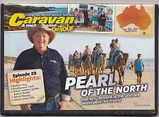 Caravan & Motorhome On Tour DVD # 182 Pearl of the North...Broome  Never viewed